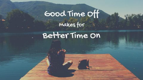 Good-Time-Off-Makes-for-Better-Time-On